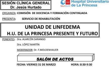 Sesión Clínica 31 de Marzo – Unidad de Linfedema – H.U. de la Princesa Presente y Futuro