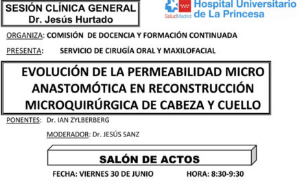 Sesión Clínica 30 de Junio – Evolución de la permeabilidad microanastomótica en reconstrucción microquirúrgica de cabeza y cuello