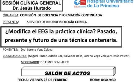 Sesión Clínica 23 de Febrero – ¿ Modifica el EEG la práctica clínica? Pasado, presente y futuro de una técnica centenaria