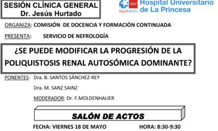 Sesión Clínica 18 de Mayo – ¿Se puede modificar la progresión de la poliquistosis renal autosómica dominante?