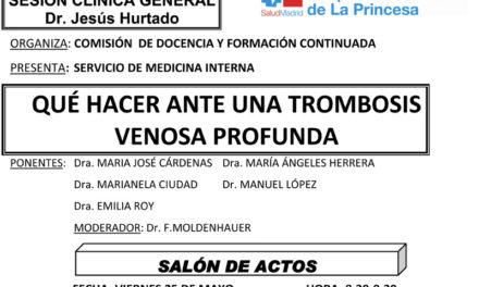 Sesión Clínica 25 de Mayo – Qué hacer ante una trombosis venosa profunda