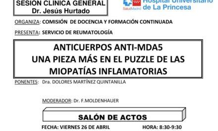 Sesión Clínica 26 de Abril – Anticuerpos ANTI-MDA5 una pieza más en el puzzle de las miopatías inflamatorias