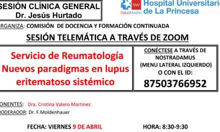 Sesión Clínica 9 de abril – Servicio de Rumatología nuevos paradigmas en lupus eritematoso sistémico