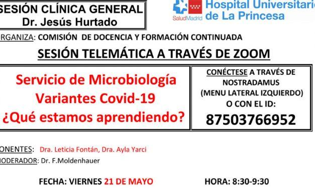 Sesión Clínica 21 de mayo – Servicio de Microbiología Variantes Covid-19 ¿Qué estamos aprendiendo?