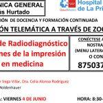 Sesión Clínica 4 de junio – Servicio de Radiodiagnóstico Aplicaciones de la impresión 3D en medicina