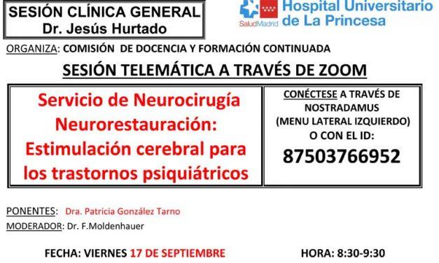 Sesión Clínica 17 de septiembre – Servicio de Neurocirugía Neurorestauración: Estimulación cerebral para los transtornos psiquiátricos